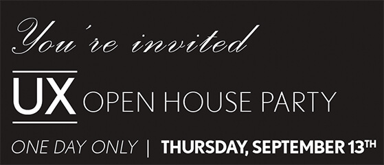 You're Invited to the UX open house party, one day only, Thursday, September 13th
